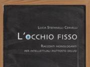 L'occhio fisso Lucia Stefanelli Cerveli