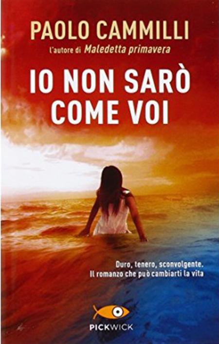 Io non sarò come voi, di Paolo Cammilli