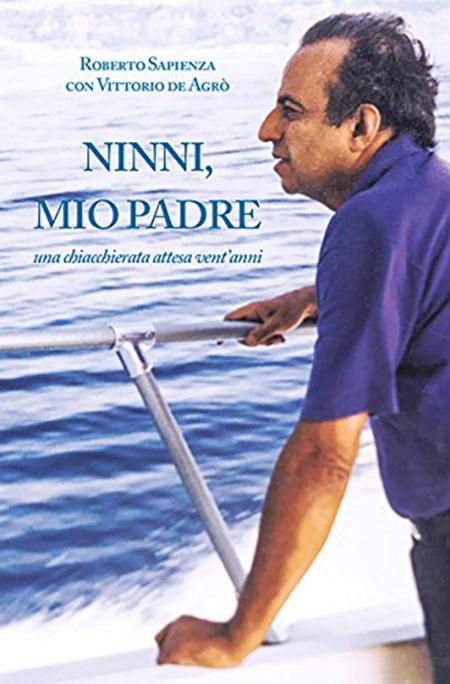 Ninni, mio padre - Roberto Sapienza