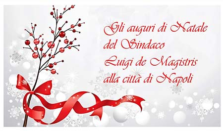 Auguri Di Natale Napoletano.Gli Auguri Di Natale Del Sindaco Alla Citta Di Napoli Ex Partibus
