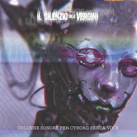 'Colonne Sonore Per Cyborg Senza Voce'