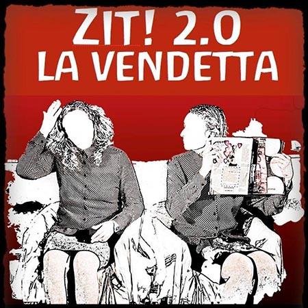 'Zit! 2.0 La vendetta'