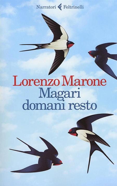 'Magari domani resto', Lorenzo Marone