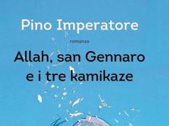 'Allah, san Gennaro e i tre kamikaze' di Pino Aprile