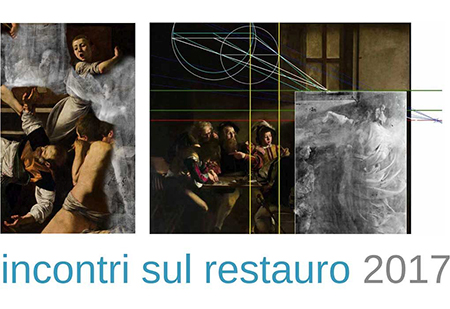 Incontri sul restauro 2017 Caravaggio: tecnica e stile