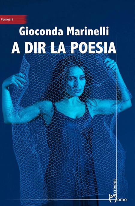 'A dir la poesia' di Gioconda Marinelli