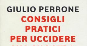 'Consigli pratici per uccidere mia suocera', Giulio Perrone
