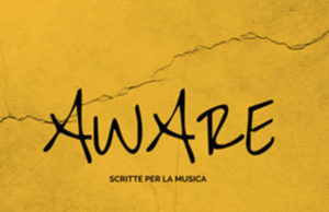 'Aware, Scritte per la musica'