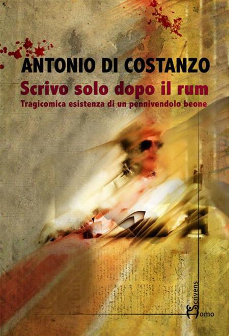 'Scrivo solo dopo il rum', Antonio Di Costanzo