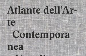 Atlante dell'Arte Contemporanea a Napoli e in Campania 1966-2016 a cura di Vincenzo Trione (Electa 2017)