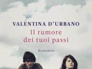 Il rumore dei tuoi passi, Valentina D'Urbano