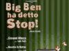 'Big Ben ha detto stop!'