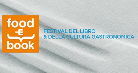 Food&Book, il Festival del libro e della cultura gastronomica
