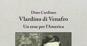 'Vlardino di Venafro. Un eroe per l'America'
