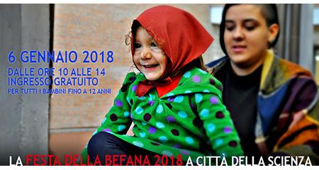Festa della Befana 2018 a Città della Scienza