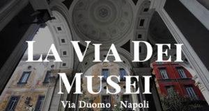 La Via dei Musei Via Duomo Napoli