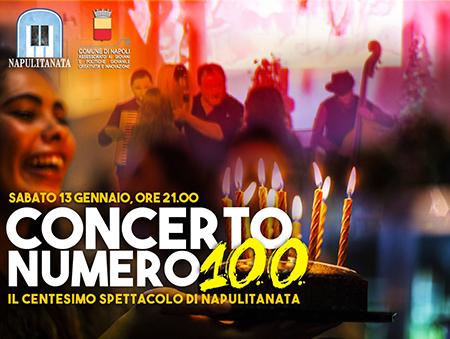 'Concerto Numero 100 - Il centesimo spettacolo di Napulitanata'