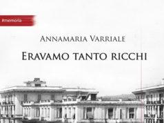 'Eravamo tanto ricchi', di Annamaria Varriale