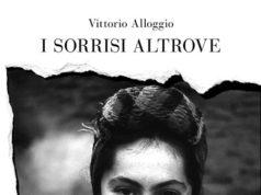 'I sorrisi altrove', di Vittorio Alloggio