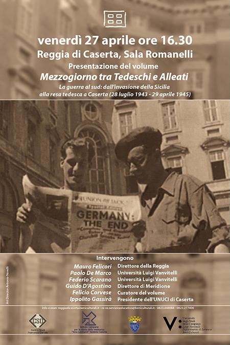 'Mezzogiorno tra Tedeschi e Alleati. La guerra al Sud dall'invasione della Sicilia alla resa tedesca a Caserta