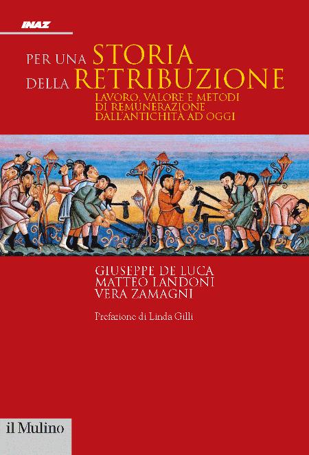 'Per una Storia della Retribuzione. Lavoro, valore e metodi di remunerazione dall'antichità ad oggi'