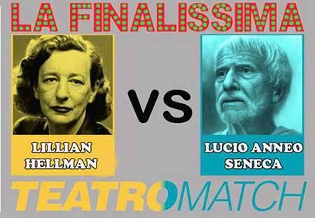 Teatro Match: Hellman vs Seneca