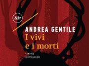 'I vivi e i morti' di Andrea Gentile
