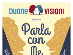 'Parla con Me': 'Buone Visioni'