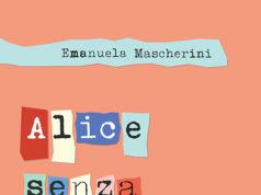 'Alice senza meraviglie' di Emanuela Mascherini