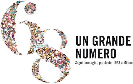 'Un grande numero. Segni immagini parole del 1968 a Milano'