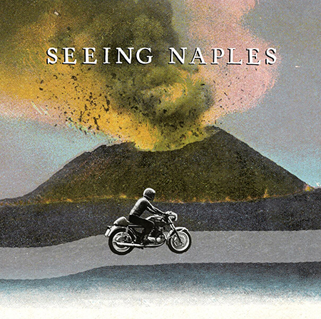 'Seeing Naples: Reports from the Shadow of Vesuvius, Edgewise Press, 2017'