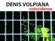 'Coincidenze' - Denis Volpiana