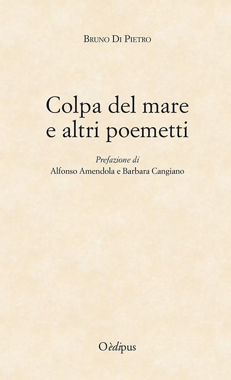 'Colpa del mare e altri poemetti' di Bruno Di Pietro