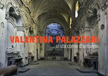 Valentina Palazzari 'Si sta come d'autunno'