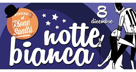 'Benvenuti al Rione Sanità' - Notte Bianca 8 dicembre 2018