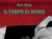 'Il corpo di Moro' di Rino Mele