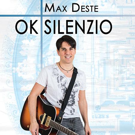 'Ok silenzio' Max Deste
