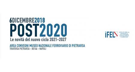 'Post2020. Le novità del nuovo ciclo 2021-2027'