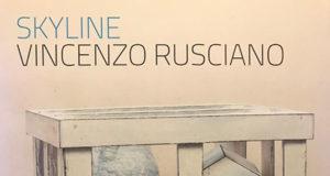 'Skyline' di Vincenzo Rusciano