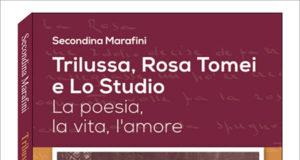 'Trilussa, Rosa Tomei e lo Studio. La poesia, la vita, l'amore' di Secondina Marafini