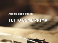 'Tutto come prima' di Angelo Lupo Timini