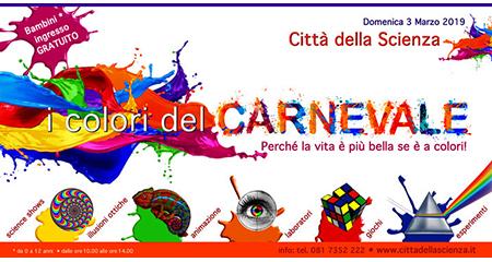 Carnevale a Città della Scienza I colori del carnevale. Perchè la vita è più bella se è a colori