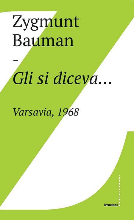 'Gli si diceva... Varsavia, 1968', di Zygmunt Bauman