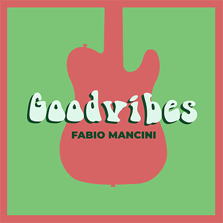 'Goodvibes' di Fabio Mancini