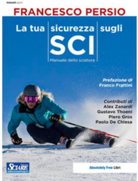 'La tua sicurezza sugli sci' di Francesco Persio