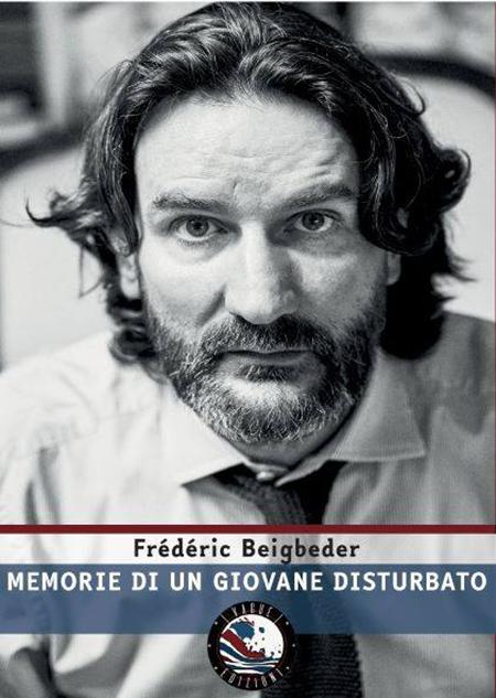 'Memorie di un giovane disturbato' di Frédéric Beigbeder