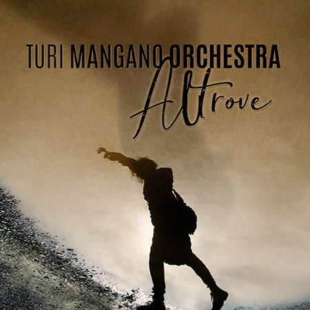 'Altrove' dei Turi Mangano Orchestra