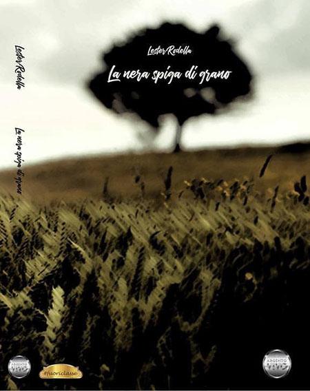 'La nera spiga di grano' di Lester Rodella