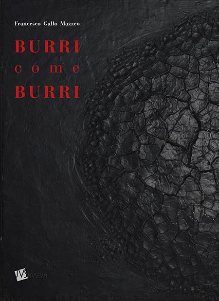 'Burri come Burri - Opere di Alberto Burri'