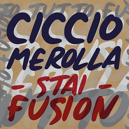Ciccio Merolla 'Stai fusion'